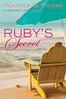 Ruby's Secret: A Newport Ladies Book Club Novel by [Heather B. Moore, H.B. Moore]
