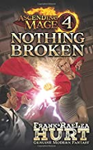 Ascending Mage 4 Nothing Broken: A Modern Fantasy Thriller