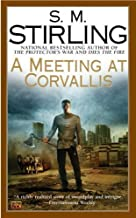 A Meeting at Corvallis: A Novel of the Change (Dies the Fire) (Mass Market Paperback)