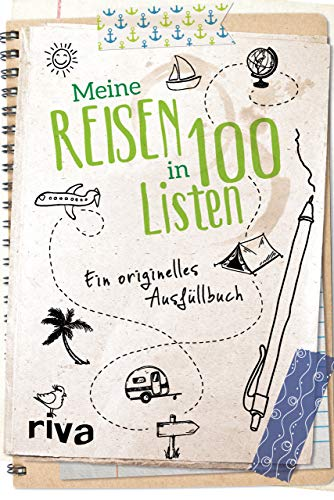 Meine Reisen in 100 Listen: Ein originelles Ausfüllbuch