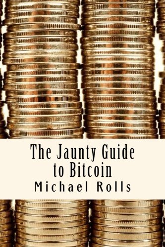 The Jaunty Guide to Bitcoin (Jaunty Guides)