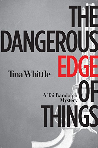 Image of The Dangerous Edge of Things (Tai Randolph Series)