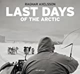 Axelsson, R: Last days of the Arctic - Mark Nuttall