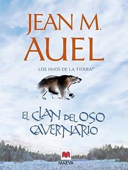El clan del oso cavernario: (LOS HIJOS DE LA TIERRA® 1) de [Jean M. Auel, Leonor Tejada Conde-Pelayo]