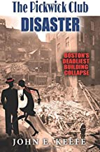 The Pickwick Club Disaster: Boston's Deadliest Building Collapse