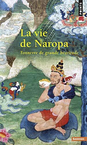 La vie de Naropa : Tonnerre de grande béatitude