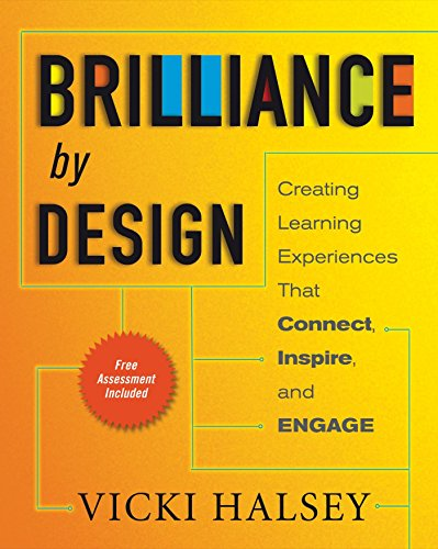 Brilliance by Design: Creating Learning Experiences That Connect, Inspire, and Engage