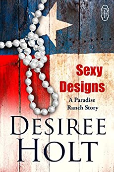 Sexy Designs: A Paradise Ranch Story by [Desiree Holt]