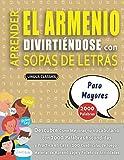APRENDER EL ARMENIO DIVIRTIÉNDOSE CON SOPAS DE LETRAS - PARA MAYORES - Descubre Cómo Mejorar tu...