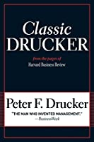 Classic Drucker: From the Pages of Harvard Business Review