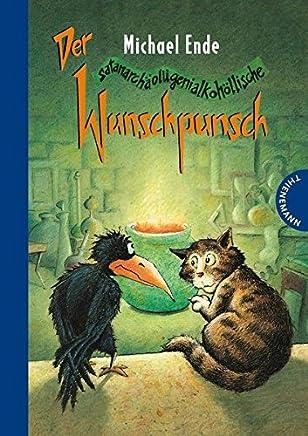 Der satanarchäolügenialkohöllische Wunschpunsch by Michael Ende