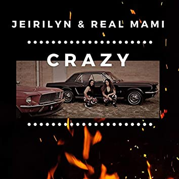 Crazy (feat. Real Mami)
