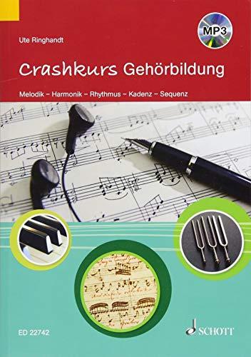 Crashkurs Gehörbildung: Melodik – Harmonik – Rhythmus – Kadenz – Sequenz. Ausgabe mit mp3-CD.