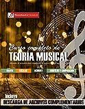 Curso completo de teora musical: Comprenda la msica, adquiera recursos de anlisis y composicin