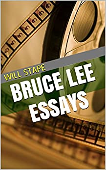 Bruce Lee Essays by [Will Stape]