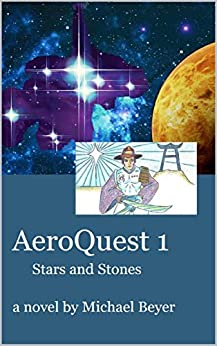 AeroQuest 1: Stars and Stones by [Michael Beyer]