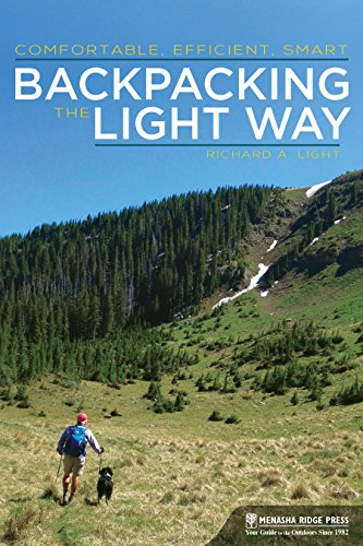 Backpacking the Light Way: Comfortable, Efficient, Smart