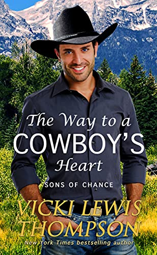 The Way to a Cowboy's Heart (Sons of Chance Book 8) by [Vicki Lewis Thompson]