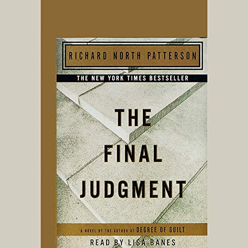 The Final Judgment                   By:                                                                                                                                 Richard North Patterson                               Narrated by:                                                                                                                                 Lisa Banes                      Length: 5 hrs and 4 mins     2 ratings     Overall 3.0