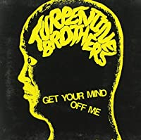 Get Your Mind Off Me [7 inch Analog]
