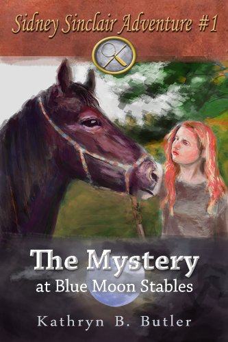 The Mystery at Blue Moon Stables: Sidney Sinclair Adventure #1 (The Sidney Sinclair Adventure Series) (Volume 1)