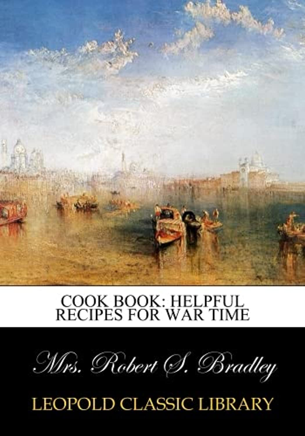 Cook Book: Helpful Recipes for War Time