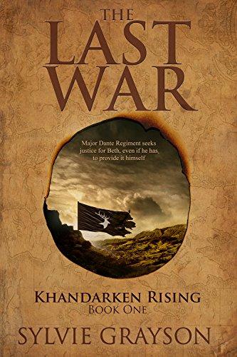 The Last War: Book One, Khandarken Rising: Major Dante Regiment seeks justice for...