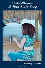 A Shaker of Margaritas: A Bad Hair Day Paperback