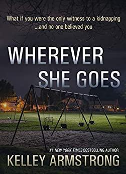 Wherever She Goes by [Kelley Armstrong]