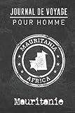 Journal de Voyage pour homme Mauritanie: 6x9 Carnet de voyage I Journal de voyage avec instructions, Checklists et Bucketlists, cadeau parfait pour votre séjour à Mauritanie et pour chaque voyageur.