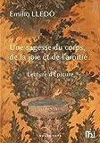 Une Sagesse du Corps, de la Joie et de l'Amitié - Lecture d'Epicure