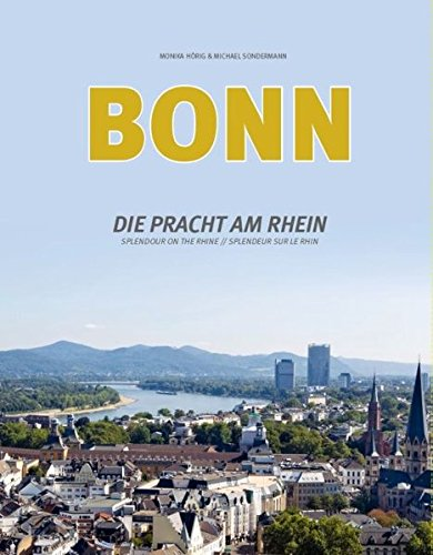 Bonn - Die Pracht am Rhein: Splendour on the Rhine / Splendeur sur le Rhin