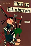 This Is Edinburgh: A Children s Classic
