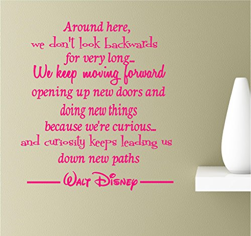 Around here, we Don't Look Backwards for Very Long. We Keep Moving Forward Opening up New Doors and Doing New Things Because We're Curious. Pink Wall Art Inspirational Quotes Decal Sticker
