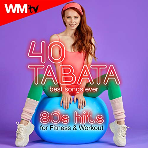 40 Tabata Best Songs Ever: 80s Hits For Fitness & Workout (20 Sec. Work and 10 Sec. Rest Cycles With Vocal Cues / High Intensity Interval Training Compilation for Fitness & Workout)