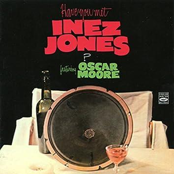 Have You Met Inez Jones