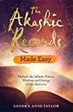 The Akashic Records Made Easy: Unlock the Infinite Power, Wisdom and Energy of the Universe