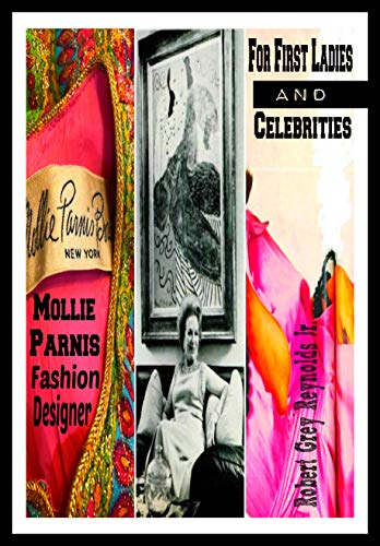 Mollie Parnis: Fashion Designer For First Ladies and Celebrities (English Edition)