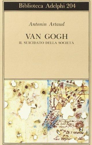 Van Gogh. Il suicidato della società
