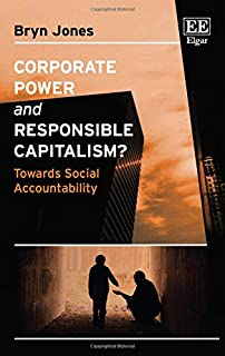Corporate Power and Responsible Capitalism?: Towards Social Accountability