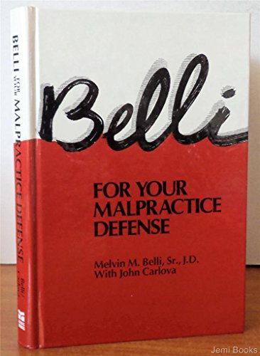 Compare Textbook Prices for Belli For Your Malpractice Defense 1st Edition ISBN 9780874893809 by Melvin M. Belli Sr.,John Carlova