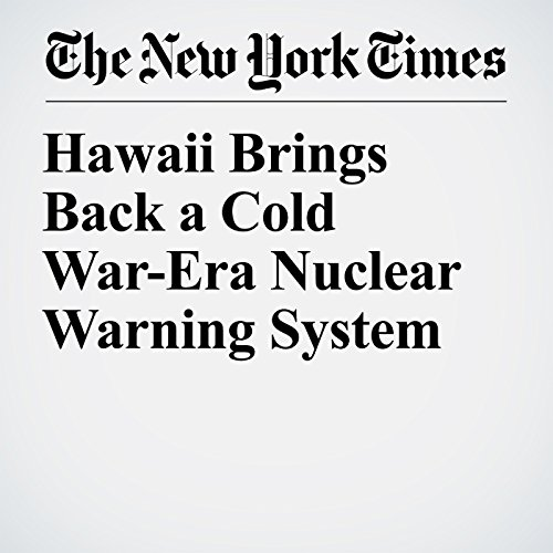 Hawaii Brings Back a Cold War-Era Nuclear Warning System copertina