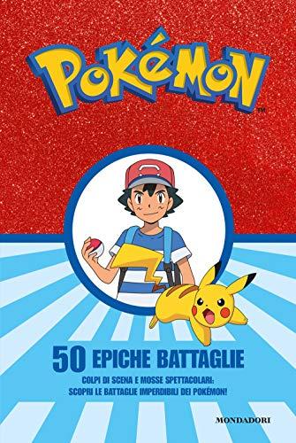 Pokémon. 50 epiche battaglie