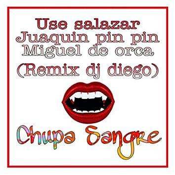Chupa Sangre (Dj Diego Remix)