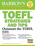 TOEFL Strategies and Tips with MP3 CDs: Outsmart the TOEFL iBT (Barron's Test...