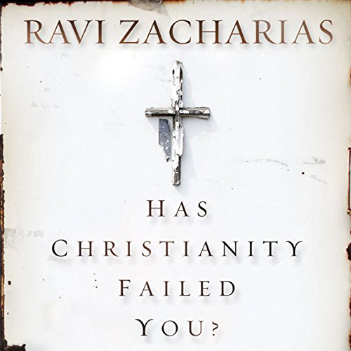 Has Christianity Failed You?                   By:                                                                                                                                 Ravi Zacharias                               Narrated by:                                                                                                                                 Ravi Zacharias                      Length: 8 hrs and 10 mins     23 ratings     Overall 4.8