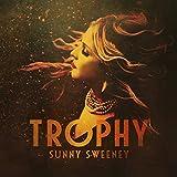 Songtexte von Sunny Sweeney - Trophy