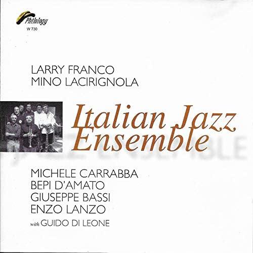 Larry Franco, Mino Lacirignola feat. Michele Carrabba, Bepi D'amato, Giuseppe Bassi, Enzo Lanzo & Guido Di Leone