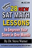 28 New SAT Math Lessons to Improve Your Score in One Month - Beginner Course: For Students Currently Scoring Below 500 in SAT Math
