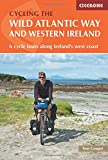 Cycling the The Wild Atlantic Way and Western Ireland: 6 Cycle Tours Along Ireland s West Coast
